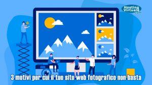 3 motivi per cui il tuo sito web fotografico non basta