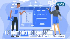 I 5 elementi indispensabili del Web Design