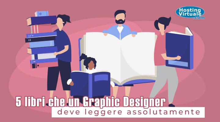 5 libri che un Graphic Designer deve leggere assolutamente