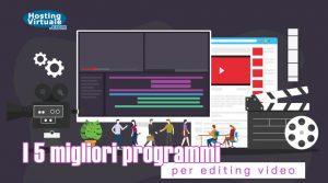 I 5 migliori programmi per editing video