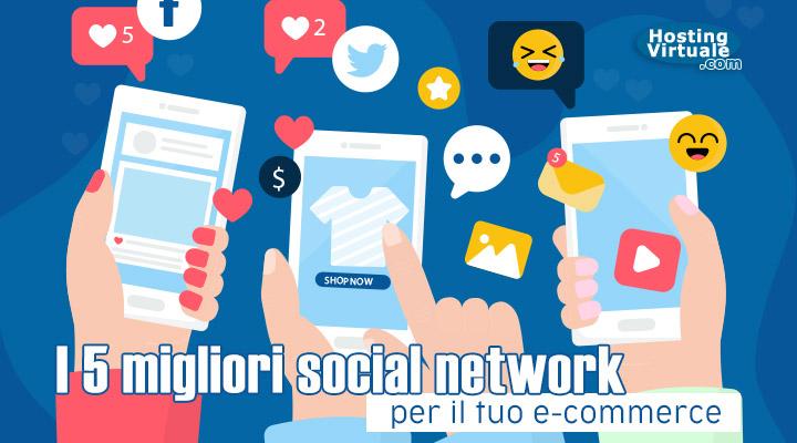 I 5 migliori social network per il tuo e-commerce