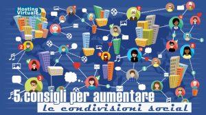 5 consigli per aumentare le condivisioni social