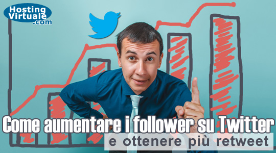 Come aumentare i follower su Twitter e ottenere più retweet