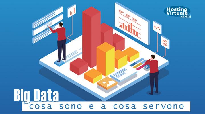 Big Data: cosa sono e a cosa servono
