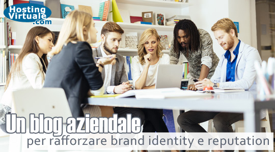 Blog aziendale per rafforzare brand identity e reputation