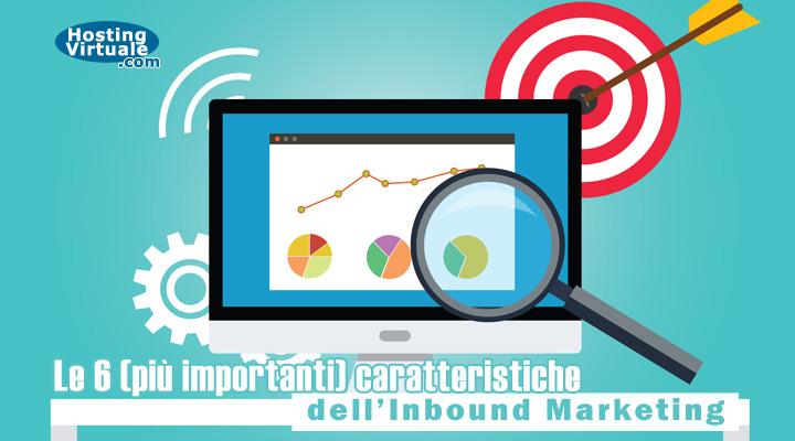Le 6 (più importanti) caratteristiche dell'Inbound Marketing