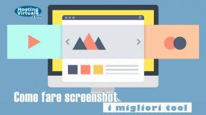 Come fare screenshot: i migliori tool