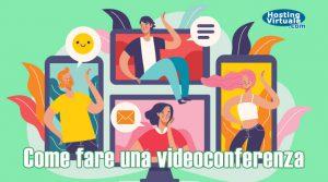 Come fare una videoconferenza