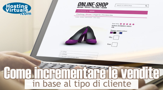 Come incrementare le vendite in base al tipo di cliente