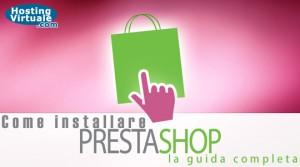 Come installare PrestaShop: la guida completa