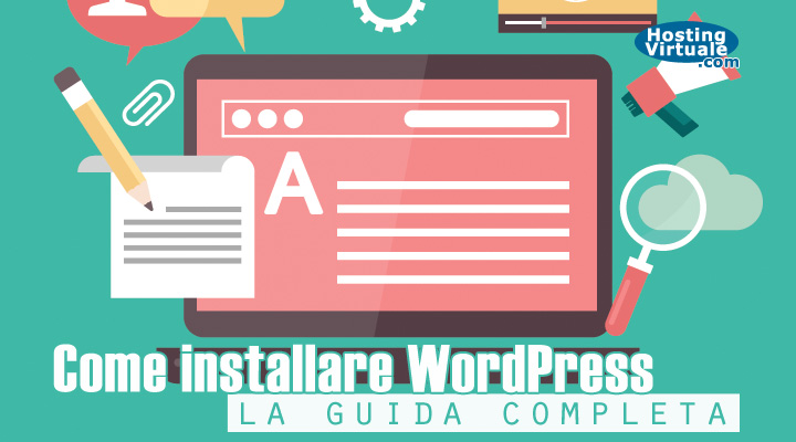 Come installare WordPress: la guida completa