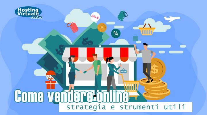 come vendere online: strategia e strumenti utili
