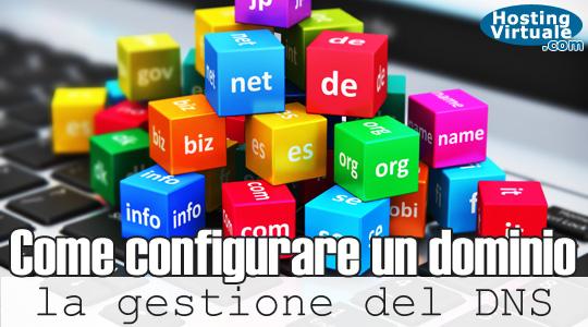 Come configurare un dominio: la gestione del DNS