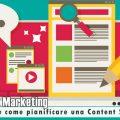 Content Marketing: cos'è e come pianificare una Content Strategy