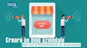 Creare un blog aziendale per un e-commerce di successo