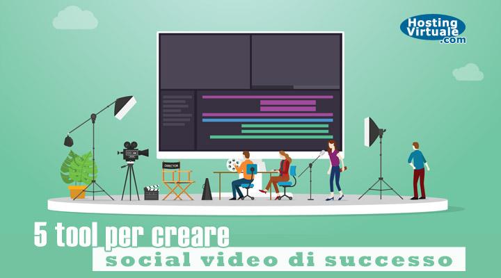 5 tool per creare social video di successo