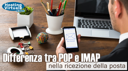 Differenza tra POP e IMAP nella ricezione della posta