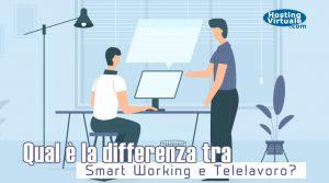 qual è la differenza tra Smart Working e Telelavoro
