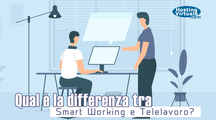 qual è la differenza tra Smart Working e Telelavoro