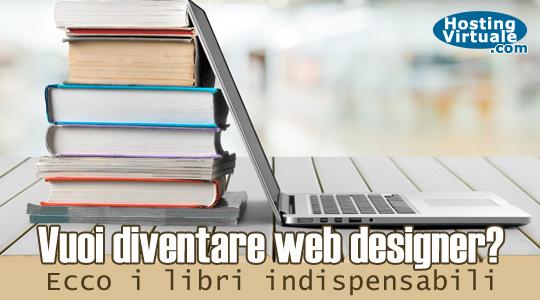 Vuoi diventare web designer? Ecco i libri indispensabili