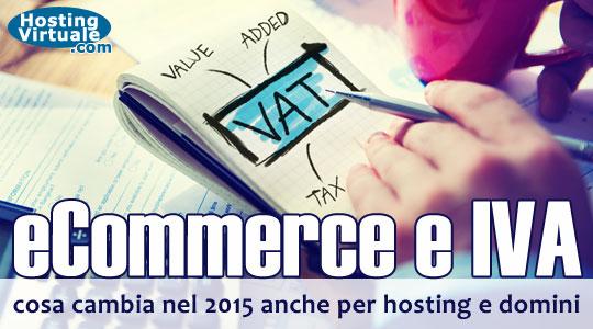 eCommerce e IVA, cosa cambia nel 2015 anche per hosting e domini