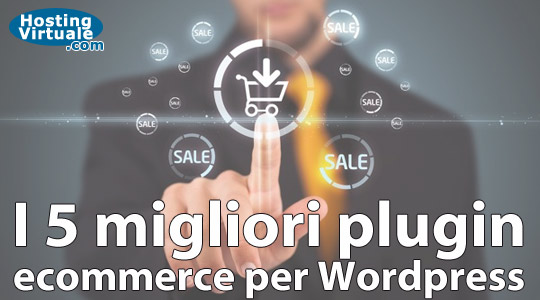 I 5 migliori plugin ecommerce per Wordpress