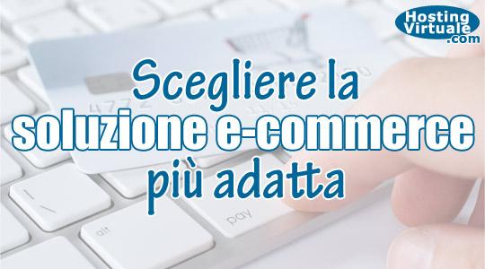 Scegliere la soluzione e-commerce più adatta