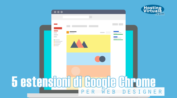 5 estensioni di Google Chrome per web designer