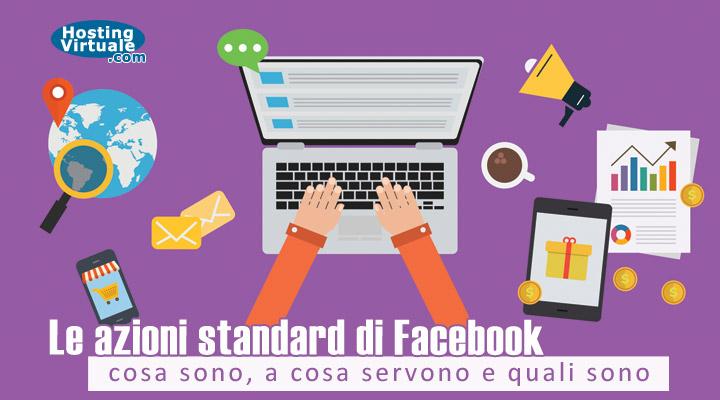 Le azioni standard di Facebook: cosa sono, a cosa servono e quali sono