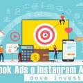 Facebook Ads o Instagram Ads: dove investire?