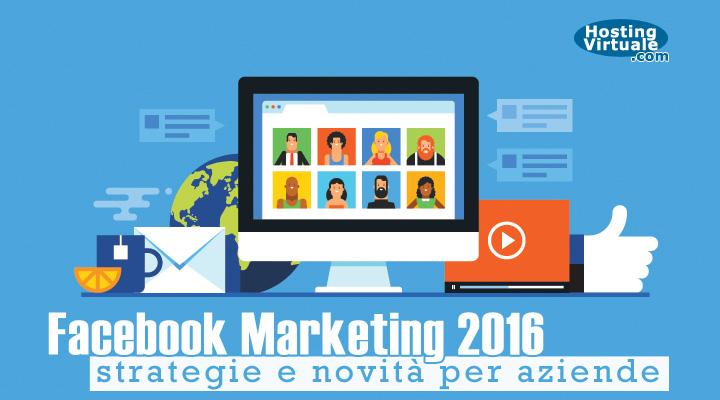 Facebook Marketing 2016: strategie e novità per aziende