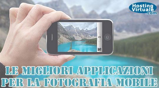 Le migliori applicazioni per la fotografia mobile