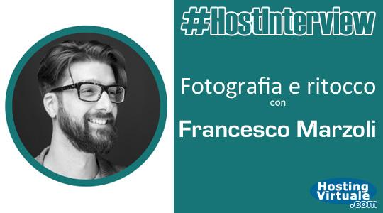 #HostInterview: Fotografia e ritocco con Francesco Marzoli