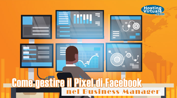 Come gestire il Pixel di Facebook nel Business Manager
