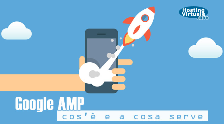 Google AMP: cos'è e a cosa serve