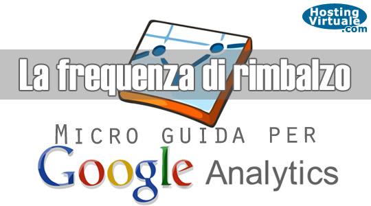 Micro guida per Google Analytics: valutare la frequenza di rimbalzo
