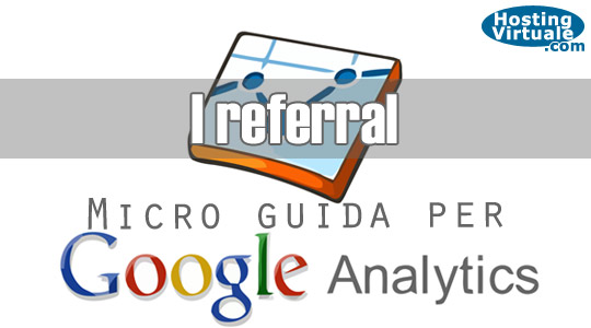 Micro guida per Google Analytics: i referral