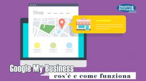 Google My Business: cos'è e come funziona