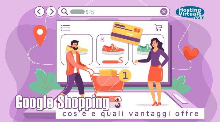 Google Shopping: cos'è e quali vantaggi offre