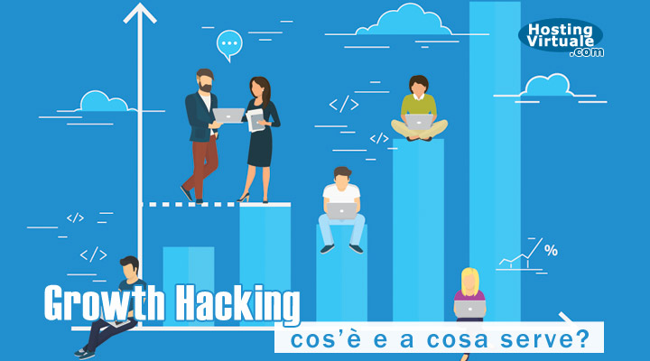 Growth Hacking: cos'è e a cosa serve?