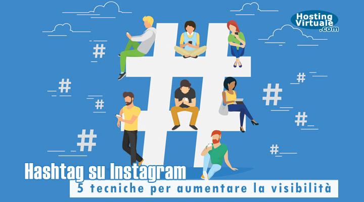 Hashtag su Instagram: 5 tecniche per aumentare la visibilità