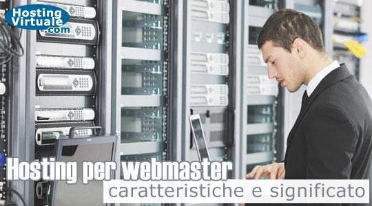 Hosting per webmaster, caratteristiche e significato