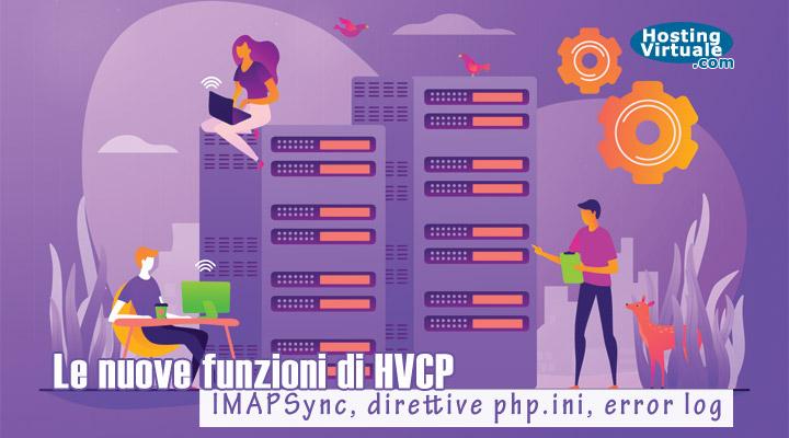 Le nuove funzioni di HVCP: IMAPSync, direttive php.ini, error log