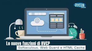 Le nuove funzioni di HVCP: Softaculous, Web Guard e HTML Cache