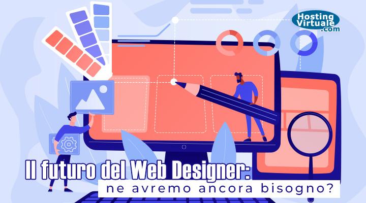 Il futuro del Web Designer: ne avremo ancora bisogno?