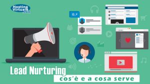 Lead Nurturing: cos'è e a cosa serve
