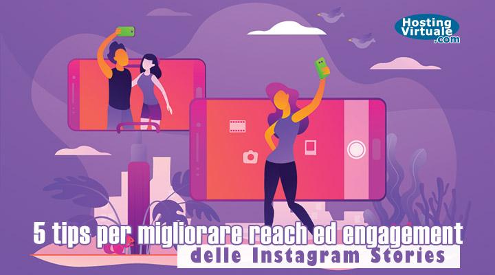 5 tips per migliorare reach ed engagement delle Instagram Stories