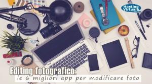 Editing fotografico: le 6 migliori app per modificare foto