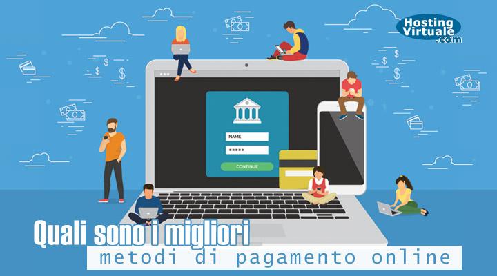 Quali sono i migliori metodi di pagamento online?