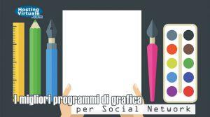 I migliori programmi di grafica per Social Network